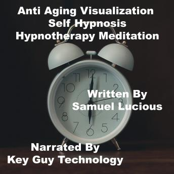 Anti Aging Self Hypnosis Hypnotherapy Meditation