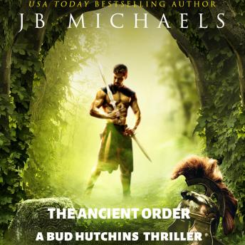 Download Ancient Order: A Bud Hutchins Thriller by Jb Michaels