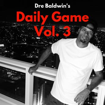 Dre Baldwin's Daily Game Vol. 3, Dre Baldwin
