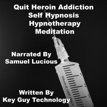 Quit Heroin Addiction Self Hypnosis Hypnotherapy Meditation, Key Guy Technology