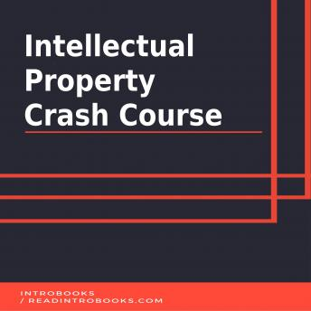 Download Intellectual Property Crash Course by Introbooks