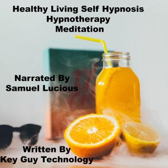 Healthy Living Self Hypnosis Hypnotherapy Meditation, Key Guy Technology
