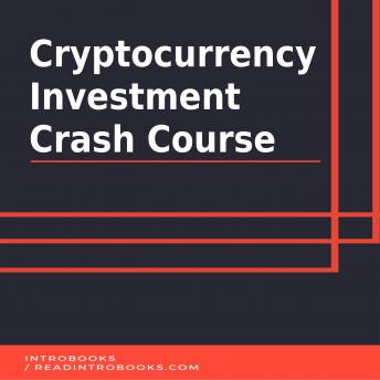 Cryptocurrency Investment Crash Course, Introbooks