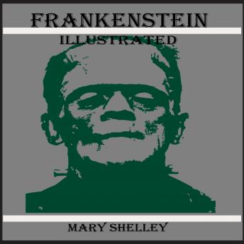Download Frankenstein (Illustrated) by Mary Shelley