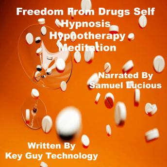 Freedom From Drugs Self Hypnosis Hypnotherapy Meditation, Key Guy Technology