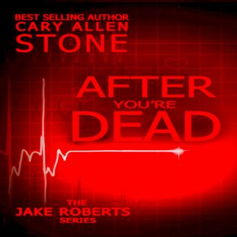 Download After You're Dead: The Jake Roberts Series by Cary Allen Stone