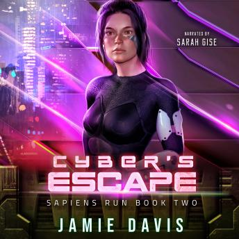 Cyber's Escape: Sapiens Run Book 2