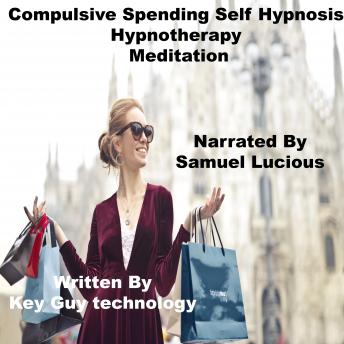 Compulsive Spending Self Hypnosis Hypnotherapy Meditation, Key Guy Technology