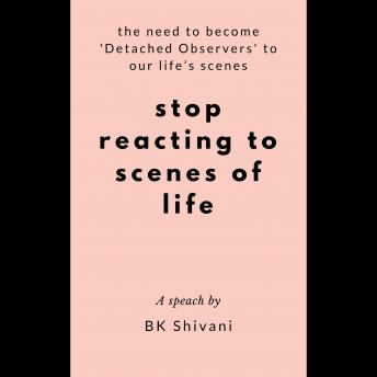 Stop Reacting To Scenes Of Life