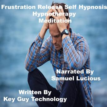 Frustration Release Self Hypnosis Hypnotherapy Meditation sample.