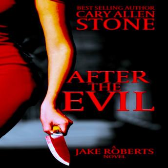 After the Evil: The Jake Roberts Series, Cary Allen Stone