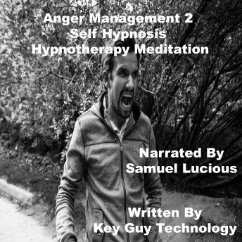 Anger Management 2 Self Hypnosis Hypnotherapy Meditation, Key Guy Technology Llc