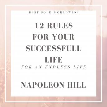 12 Rules For Your Success Full Life, Napoleon Hill
