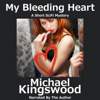 My Bleeding Heart: Author Narration Edition