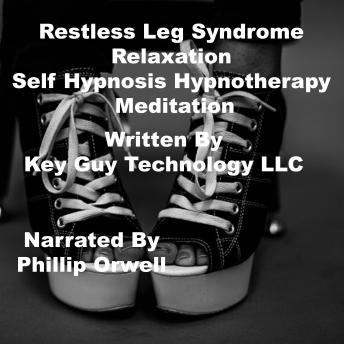Download Restless Leg Syndrome Relaxation Self Hypnosis Hypnotherapy Meditation by Key Guy Technology Llc