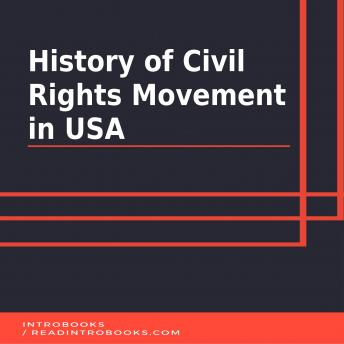 History of Civil Rights Movement in USA, Introbooks Team