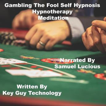 Gambling The Fool Self Hypnosis Hypnotherapy Meditation sample.