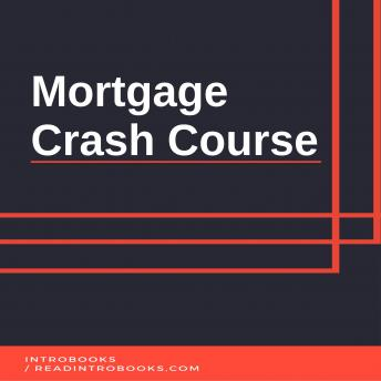 Mortgage Crash Course, Introbooks