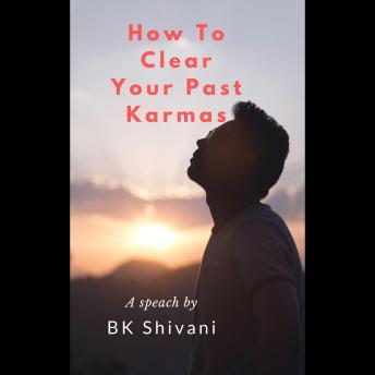 How To Clear Your Past Karmas