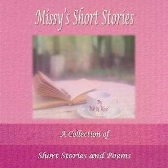 Missy's Short Stories: A Collection of Short Stories and Poems, Missy Wood