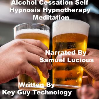 Alcohol Cessation Self Hypnosis Hypnotherapy Meditation