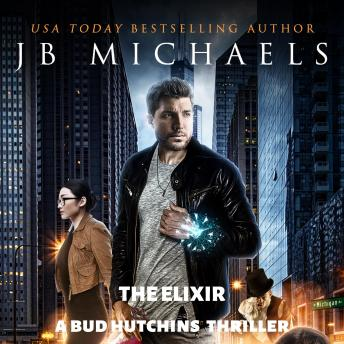 The Elixir: A Bud Hutchins Thriller