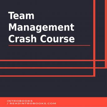 Download Team Management Crash Course by Introbooks