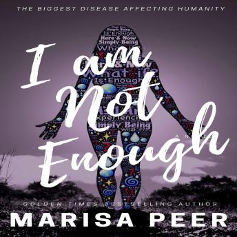 I am Not Enough: The Biggest Disease Affecting Humanity