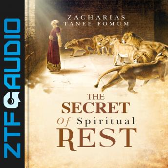 Secret of Spiritual Rest, Zacharias Tanee Fomum