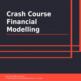 Download Crash Course Financial Modelling by Introbooks