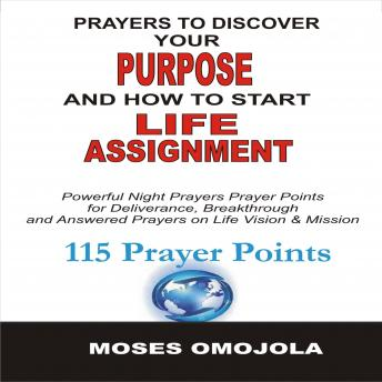 Prayers To Discover Your Purpose And How To Start Life Assignment sample.