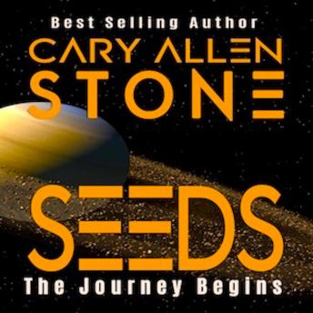 Seeds: The Journey Begins, Cary Allen Stone