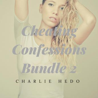 Cheating Confessions Bundle 2