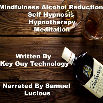 Mindfulness Alcohol Reduction Self Hypnosis Hypnotherapy Meditation, Key Guy Technology