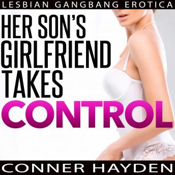 Her Son's Girlfriend Takes Control: Lesbian Gangbang Erotica, Conner Hayden