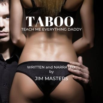 Download Taboo: Daddy Teach Me Everything by Jim Masters