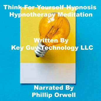 Think For Yourself Self Hypnosis Hypnotherapy Meditation