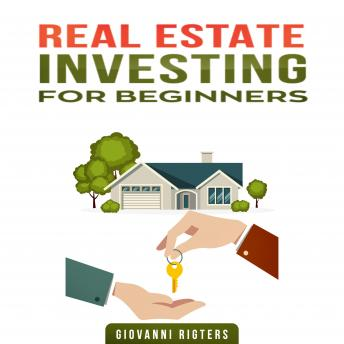 Download Real Estate Investing for Beginners by Giovanni Rigters, Giovanni