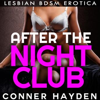 After The Nightclub: Lesbian BDSM Erotica, Conner Hayden