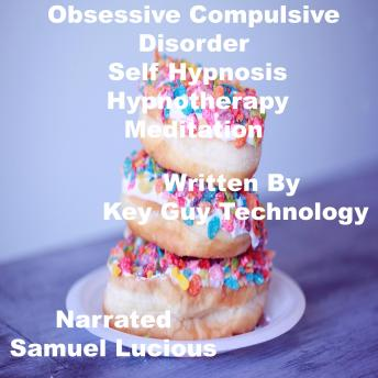 Obsessive Compulsive Disorder Self Hypnosis Hypnotherapy Meditation, Key Guy Technology