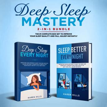 Deep Sleep Mastery 2-in-1 Bundle: Deep Sleep Meditation + Sleep Better Every Night - The #1 Complete Box Set to Improve Your Sleep Quality and Fall Asleep Instantly