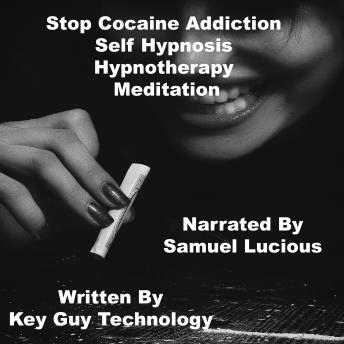 Cocaine Addiction Self Hypnosis Hypnotherapy Meditation, Key Guy Technology