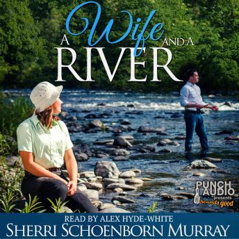 Download Wife and a River by Sherri Schoenborn Murray