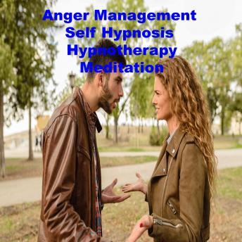 Anger Management Self Hypnosis Hypnotherapy Meditation sample.