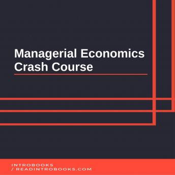Managerial Economics Crash Course, Introbooks