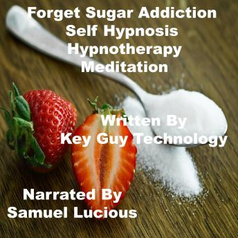 Forget Sugar Addiction Self Hypnosis Hypnotherapy Meditation, Key Guy Technology Llc