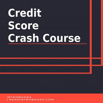 Download Credit Score Crash Course by Introbooks
