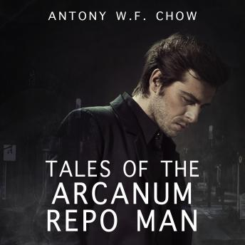 Tales of the Arcanum Repo Man