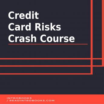 Download Credit Card Risks Crash Course by Introbooks