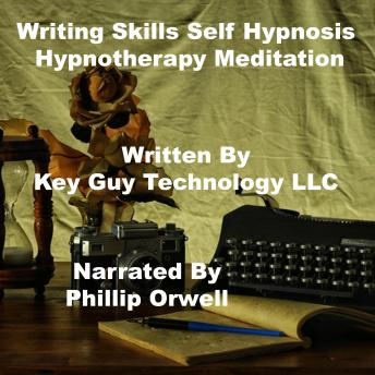 Download Writing Skills Self Hypnosis Hypnotherapy Meditation by Key Guy Technology Llc